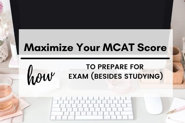 How to maximize your MCAT Score